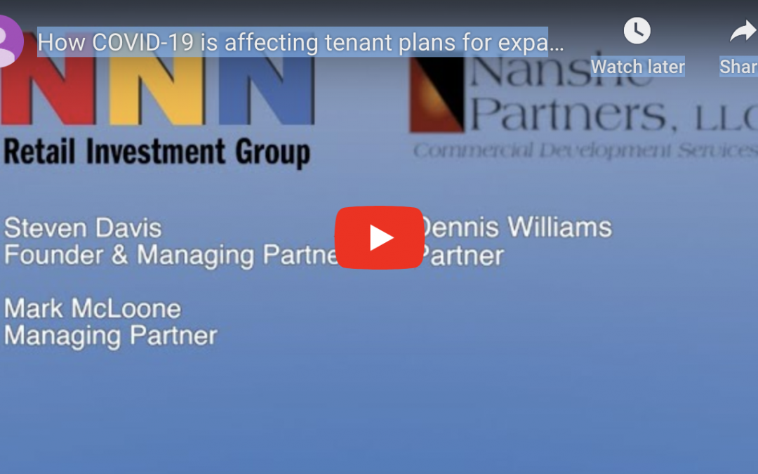 how coronavirus has impacted tenant plans for expansion, what has construction been like the past few weeks and what is the outlook for construction in the near future with Nanshe Partners' Dennis Williams.